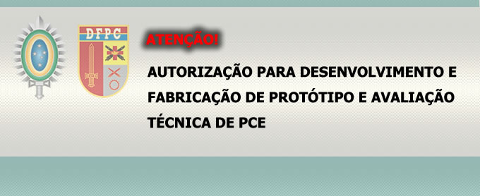 AUTORIZAÇÃO PARA DESENVOLVIMENTO E FABRICAÇÃO DE PROTÓTIPO E AVALIAÇÃO  TÉCNICA DE PCE