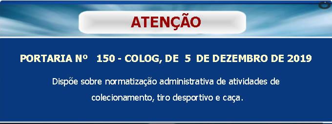 PORTARIA Nº   150 - COLOG, DE  5  DE DEZEMBRO DE 2019